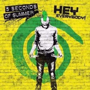 5 Seconds of Summer Hey Everybody