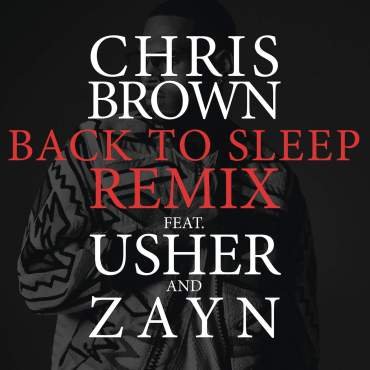 Chris Brown Usher Zayn Back to Sleep Remix