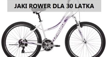 jaki rower dla 30 latka