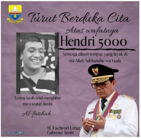 Gubernur Jambi Fachrori Umar bahkan menyampaikan ucapan belasungkawa untuk Hendri 5000
