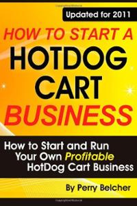 how-start-hotdog-cart-business-run-perry-belcher-paperback-cover-art