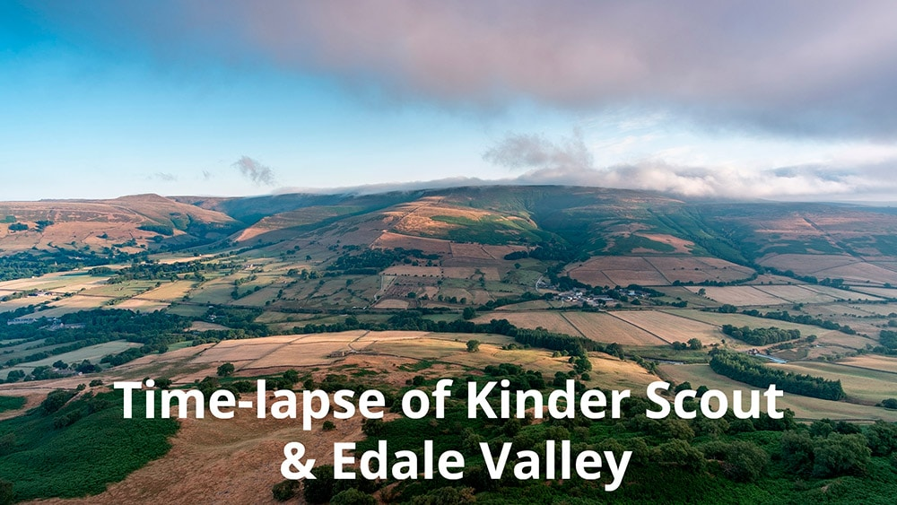 Kinder Scout & Edale Valley time-lapse photography