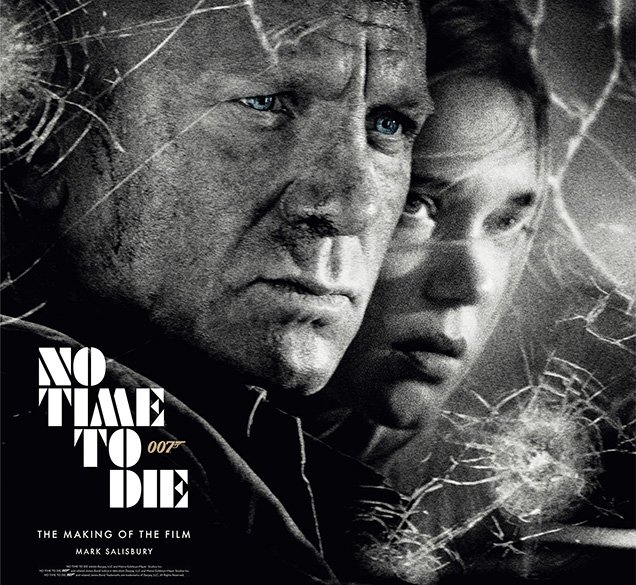 No Time To Die the Making of the Film by Mark Salisbury