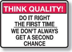 Think quality! Do it right the first time.  We don't also get a second chance for refactoring.