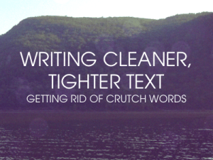 writing cleaner, tighter text - crutch words