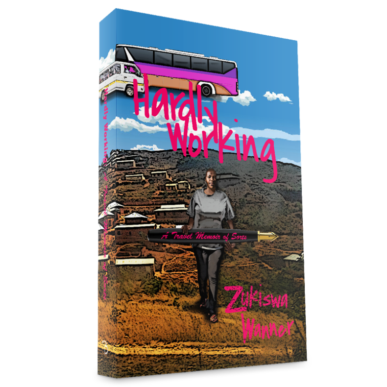 Hardly Working by Zukiswa Wanner.