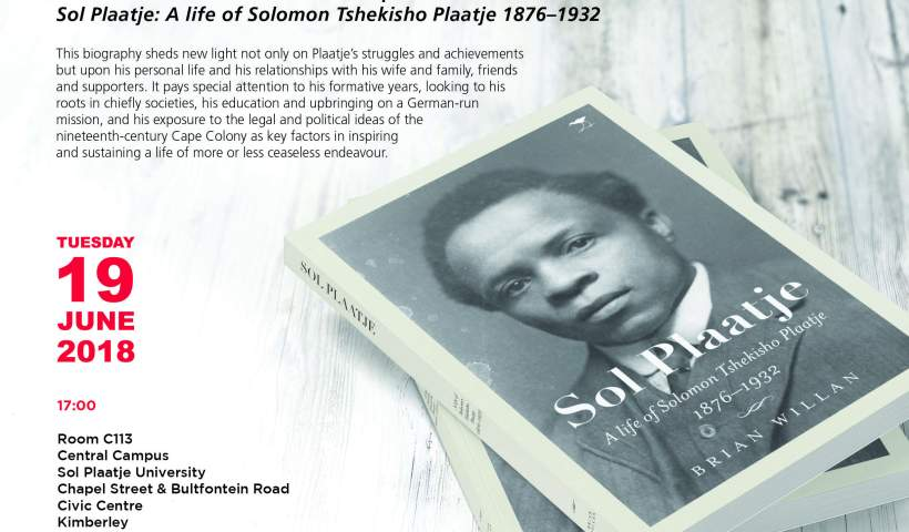 700 page Sol Plaatje biography to launch at Sol Plaatje University.