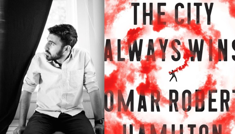 The City Always Wins by Omar Robert Hamilton