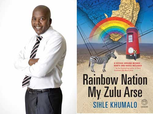 "Sihle Khumalo's ""Rainbow Nation My Zulu Arse"" is here!"