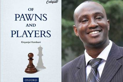 Kinyanjui Kombani's 'Of Pawns and Players' now available for pre-order.