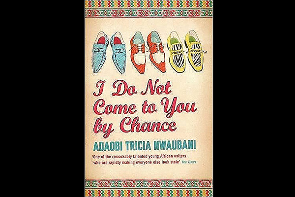 I do not come to you by chance by Adaobi Tricia Nwaubani