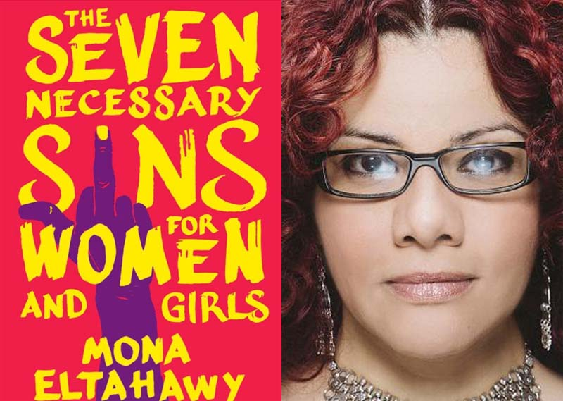 """Mona Eltahawy's """"The Seven Necessary Sins for Women and Girls"""" out in September."""