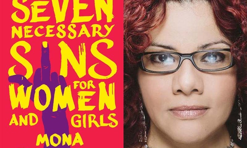 "Mona Eltahawy's ""The Seven Necessary Sins for Women and Girls"" out in September."