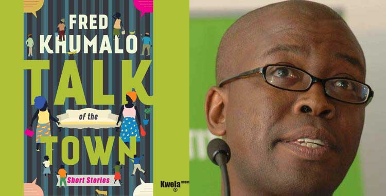 "Fred Khumalo's ""Talk of the Town"""