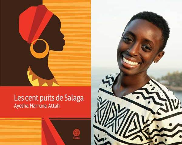 "Ayesha Harruna Attah's ""The Hundred Wells of Salaga"" now available in French."
