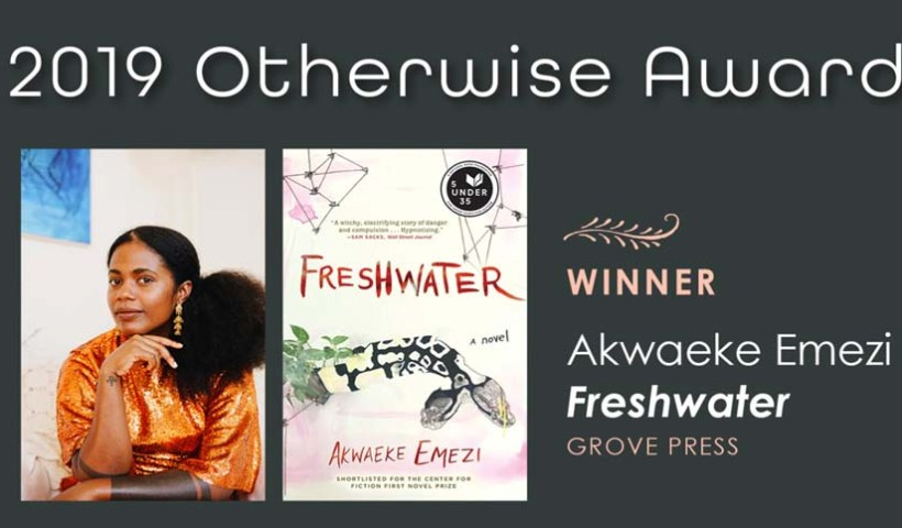 "Akwaeke Emezi's ""Freshwater"" is the Otherwise Award 2019 winner."
