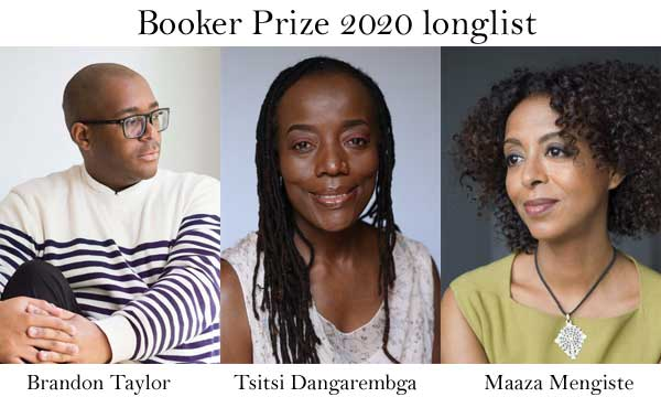 Tsitsi Dangarembga, Maaza Mengiste, Brandon Taylor on Booker Prize 2020 shortlist.