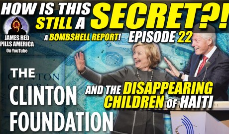 EXPOSED! The Clinton Foundation's Child Sex Trafficking Ring In Haiti - PORTIONS BANNED FROM YOUTUBE!