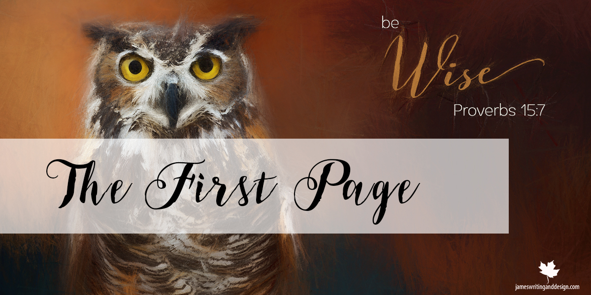 Be Wise – Proverbs 15:7 – The First Page