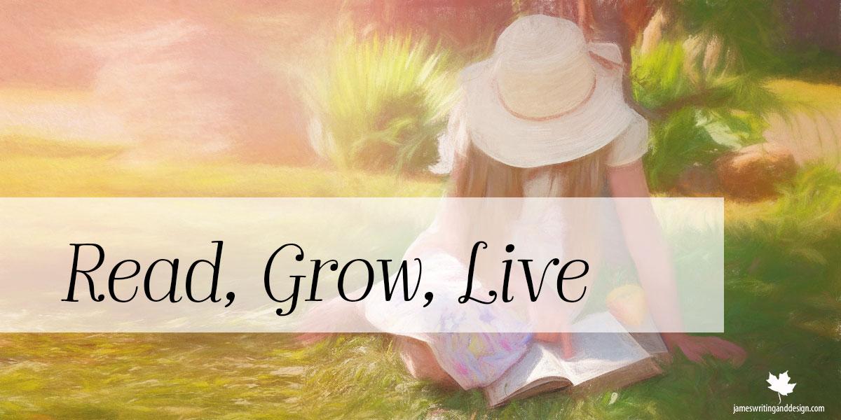 Read, Grow, Live Longer