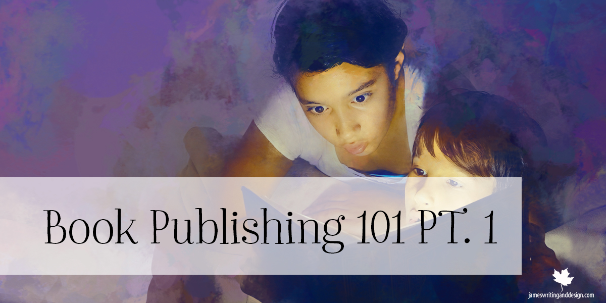 Book Publishing 101 PT 1
