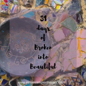 31 days of broken into beautiful