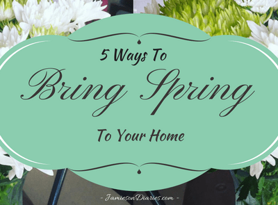 """5 Ways To Bring """"Spring"""" To Your Home"""