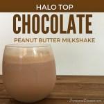 Halo Top Chocolate Peanut Butter Milkshake