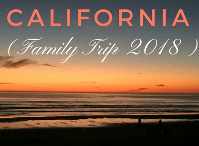 California Family Trip 2018