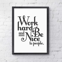 Work hard and be nice wall art