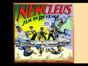 Newcleus – Jam On Revenge