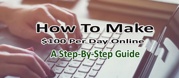 How To Make $100 Per Day Online From Affiliate Marketing (A Step-By-Step Blueprint)