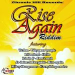 rise again riddim (chronic hill records)