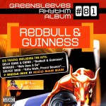 Greensleeves Rhythm Album #81 – Redbull & Guinness