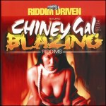 2000 - Riddim Driven: Chiney Gal and Blazing Riddim