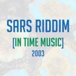 SARS Riddim [2003] (In Time Music)