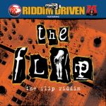 Riddim Driven - 2002 - The Flip (Louis 'Flabba' Malcolm & Ricky 'Mad Man' Myrie, Mo Music)