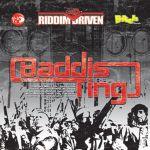 Riddim Driven - 2006 - Baddis Ting (Richard 'Shams' Browne, B-Rich)