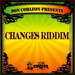 Changes Riddim [2009] (Don Corleon)