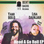 Yami Bolo & Lisa Dainjah - Head A Go Roll
