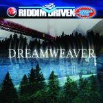 Dreamweaver Riddim Driven [2004] (Lenky)