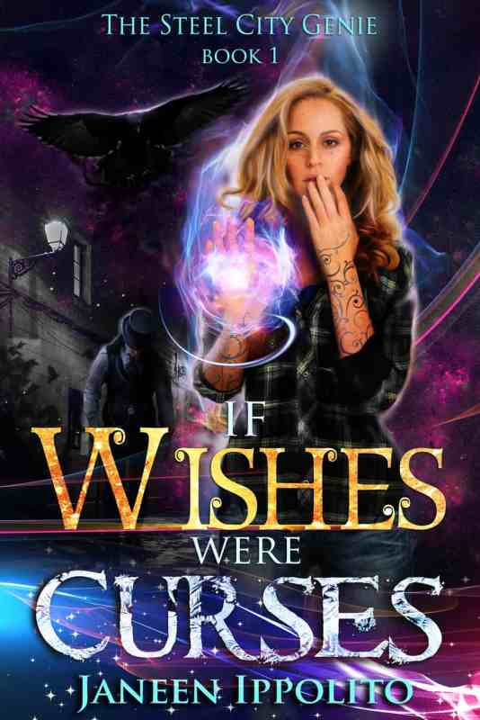 If Wishes Were Curses: The Steel City Genie Book 1
