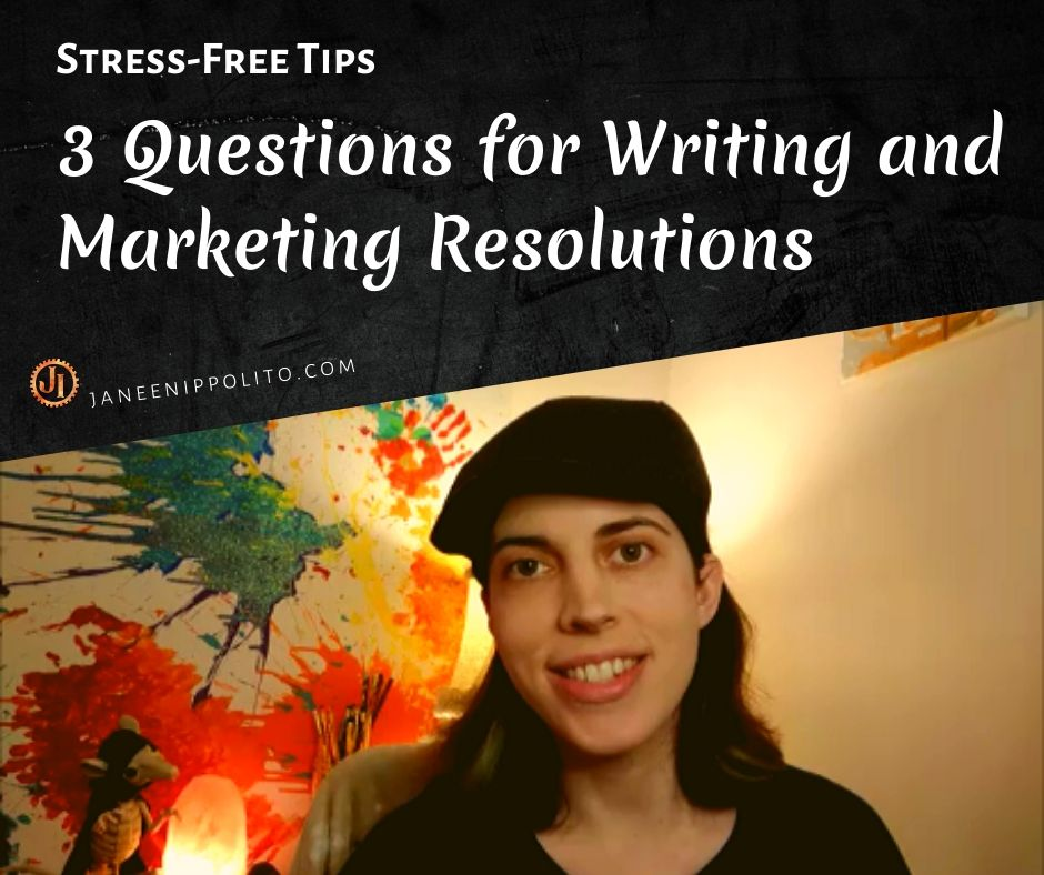 Janeen Ippolito 3 Questions for Stress-Free Writing Marketing Goals