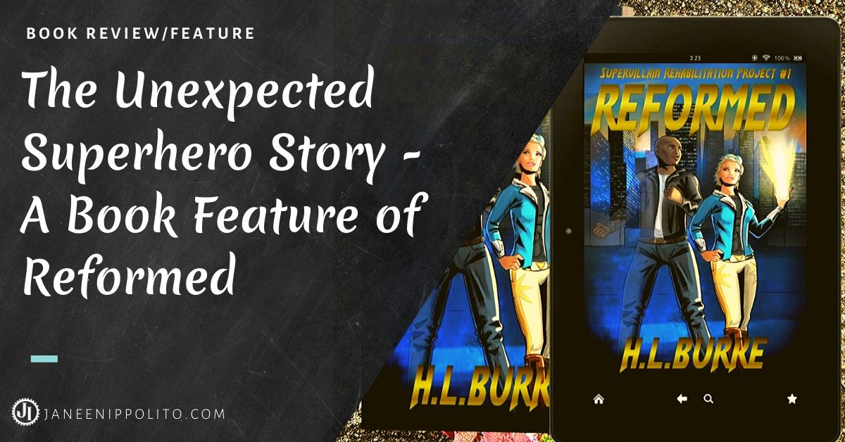 Janeen Ippolito The Unexpected Superhero Story – A Book Feature of Reformed by H.L. Burke (1)