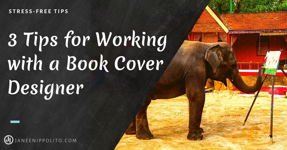 Janeen Ippolito 3 Tips for Working with a Book Cover Designer