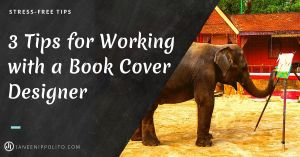 3 Tips for Working with a Book Cover Designer