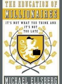 The Education of Millionaires by Michael Ellsberg
