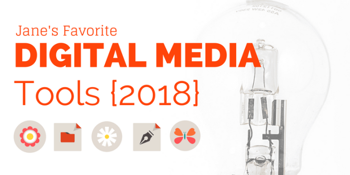 Jane Friedman Favorite Digital Media Tools 2018