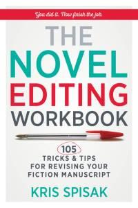 The Novel Editing Workbook by Kris Spisak