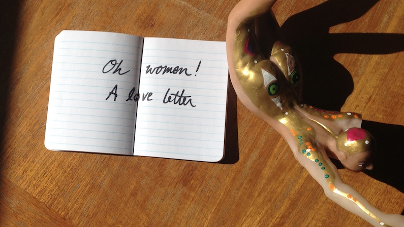 Oh Women! A Love Letter